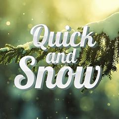 Quick And Snow