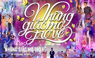 Những Giấc Mơ Trở Về (Gala Nhạc Việt 4)