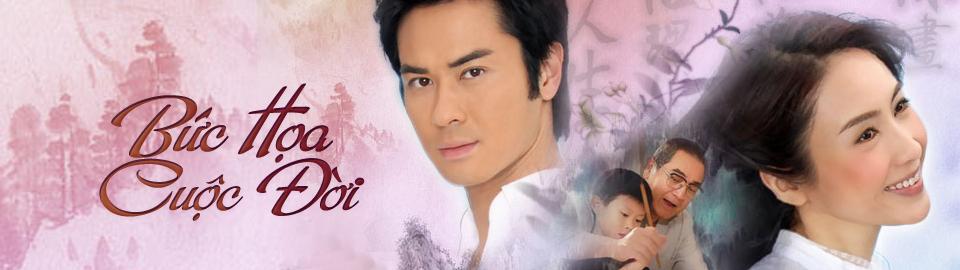 Bức Họa Cuộc Đời – Life Art TVB 2007 – 20/20 tập FFVN