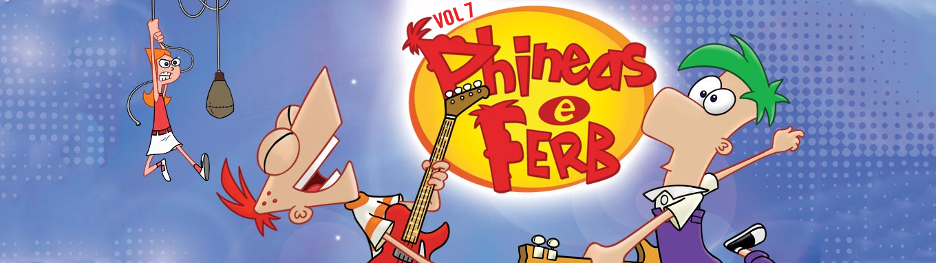 Phineas and Ferb - Vol 06