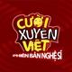 Cười Xuyên Việt - Phiên Bản Nghệ Sĩ