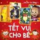 Tết Vui Cho Bé