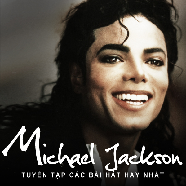 Tuyển Tập Các Bài Hát Hay Nhất Của Michael Jackson