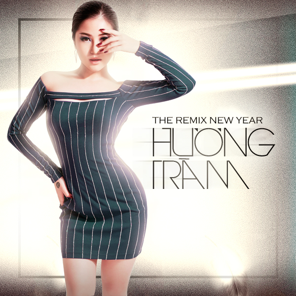 The Remix New Year (Hòa Âm Ánh Sáng 2016) - Hương Tràm,Duy Anh,DJ King Lady