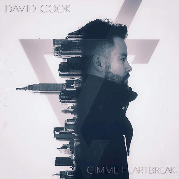 Gimme Heartbreak (Single) - David Cook