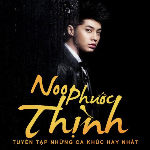 Tuyen Tap Nhung Ca Khuc Hay Nhat Cua Noo Phuoc Thinh | hnczcyw.com