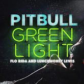 Album Greenlight (Single) - Pitbull,Flo Rida,Lunchmoney Lewis