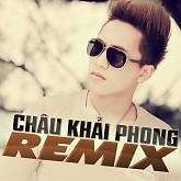Album Châu Khải Phong Dance Remix (Vol 2)