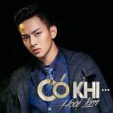 Có Khi (Single) - Hoài Lâm