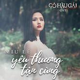 Yêu Thương Tận Cùng (Cô Hầu Gái OST)