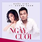 Album Ngày Cưới (Single) - Khắc Việt, Hương Tràm