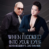 When I Looked into Your Eyes (Single) - Kevin Rogers,Cao Thái Sơn
