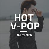 Nhạc Hot Việt Tháng 5/2016