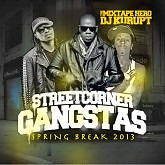Streetcorner Gangstas Spring Break 2013 (CD1) - Various Artists