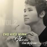 Nơi Đâu Tìm Thấy Em - Chu Hiểu Minh (Chu Bin)