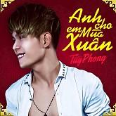 Album Anh Cho Em Mùa Xuân - Tùy Phong
