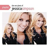 Playlist: The Very Best Of Jessica Simpson - Jessica Simpson