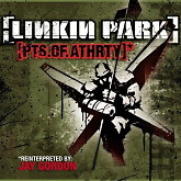 PTS.OF.ATHRTY (Single) -  Linkin Park