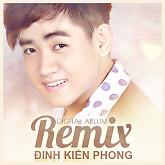 Album Đinh Kiến Phong Remix