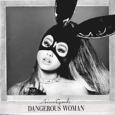 Album Dangerous Woman - Ariana Grande