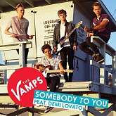 Somebody To You (Single) - The Vamps,Demi Lovato