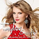 Tuyển Tập Các Bài Hát Hay Nhất Của Taylor Swift-Taylor Swift