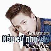 Nếu Cứ Như Vậy (Remix 2014)
