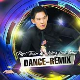 Album Mai Tuấn Và Những Tình Khúc - Dance Remix - Mai Tuấn