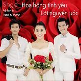 Hoa Hồng Tình Yêu - Lời Nguyện Ước (Single) - Lâm Chi Khanh,Minh Anh