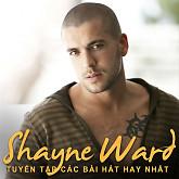 Tuyển Tập Các Bài Hát Hay Nhất Của Shayne Ward