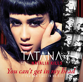 You Can't Get In My Head (Remixes) - Tatana,Natalia Kills