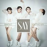 Say (Single) - Vũ Thảo My