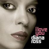 I Love You -  Diana Ross
