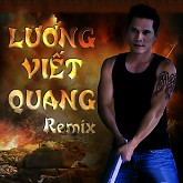 Lng Vit Quang Remix - Lng Vit Quang