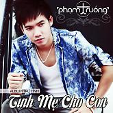Album Tình Mẹ Cho Con – Phạm Trưởng
