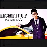 Light It Up (Single) - Tronie Ngô