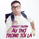 Ấu Thơ Trong Tôi Là - Hamlet Trương