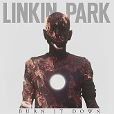Burn It Down (Single) - Linkin Park