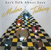 Lets Talk About Love -  Modern Talking