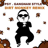 Gangnam Style (Dirt Monkey Remix)-PSY
