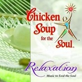 Relaxation ( Chicken Soup For The Soul ) - Various Artists