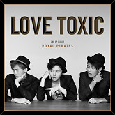 Love Toxic (Mini Album Vol.2) - Royal Pirates