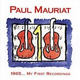 My First Recordings -  Paul Mauriat