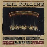 Serious Hits... Live! -  Phil Collins