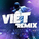 Việt Remix 5 (Tuyển Tập Những Ca Khúc Nhạc Dance Việt Nam Hay Nhất) - Various Artists