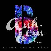 Album Anh Em Và Ai - Trịnh Thăng Bình