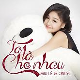 Playlist Ta Là Cho Nhau