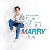 Album Will You Marry Me - Đào Ngọc Sang