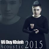 Vũ Duy Khánh Acoustic 2015