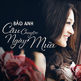 Câu Chuyện Ngày Mưa (Single) - Bảo Anh